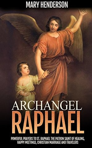 St raphael prayers and novena