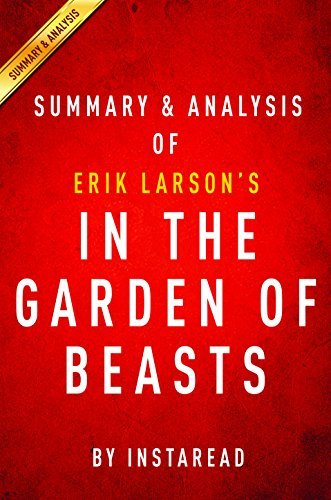 In the Garden of Beasts: by Erik Larson | Summary & Analysis: Love, Terror and an American Family in Hitler's Berlin