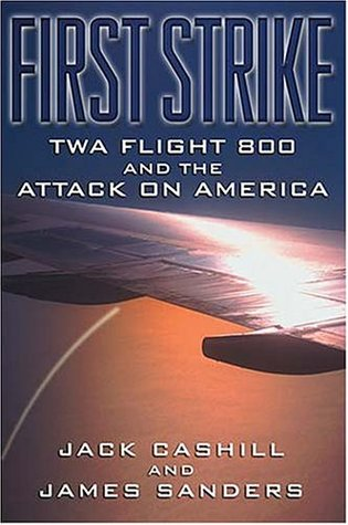 First Strike Twa Flight 800 And The Attack On America By Jack Cashill