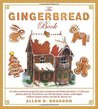 The Gingerbread Book: 54 Cookie-Construction Projects for Party Centerpieces and Holiday Decorations, 117 Full-Sized Patterns, Plans for 18 ... Projects, History, and Step-by-Step How-To's