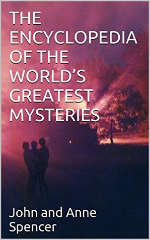 the encyclopedia of the worlds greatest mysteries
