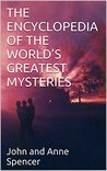 THE ENCYCLOPEDIA OF THE WORLD'S GREATEST MYSTERIES