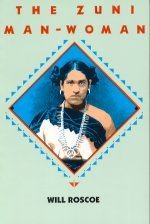The Zuni Man-Woman by Will Roscoe