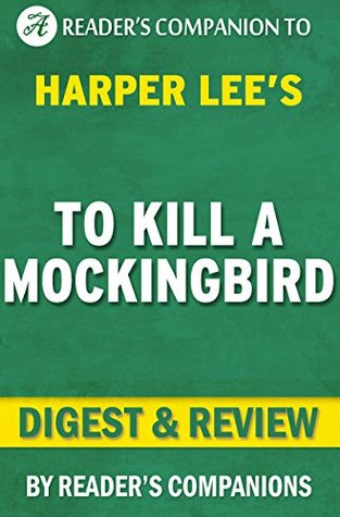 To Kill a Mockingbird: By Harper Lee   Digest & Review