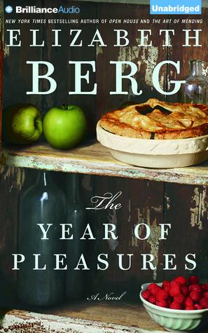 Ebook The Year of Pleasures by Elizabeth Berg read!