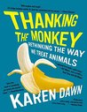 Thanking the Monkey by Karen Dawn