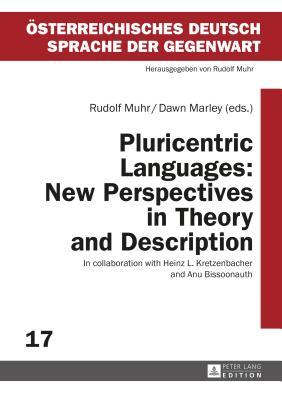 Pluricentric Languages: New Perspectives in Theory and Description: In Collaboration with Heinz L. Kretzenbacher and Anu Bissoonauth