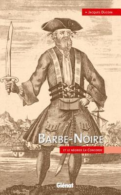 Barbe-Noire: Et Le Negrier La Concorde