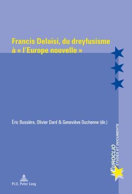 Francis Delaisi, Du Dreyfusisme A L'Europe Nouvelle