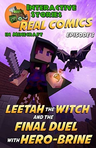 Leetah the Witch and the Final Duel with Herobrine (Real Comics in Minecraft - Leetah the Witch Book 3)