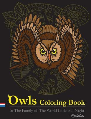 Owls Coloring Book: In the Family of the World Little and Night: This Owls Coloring Books Special Illustrater Printed for Adult.