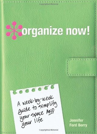 Organize Now! by Jennifer Ford Berry