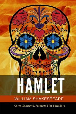 Hamlet: Color Illustrated, Formatted for E-Readers