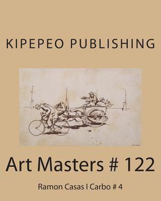 Art Masters # 122: Ramon Casas I Carbo # 4