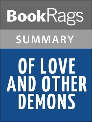 Of love and other demons by gabriel garcia marquez summary study guide par Bookrags