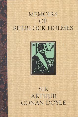 Memoirs of Sherlock Holmes by Arthur Conan Doyle