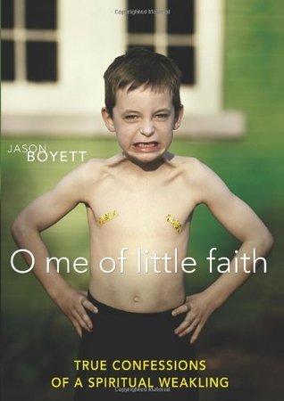 O Me of Little Faith by Jason Boyett