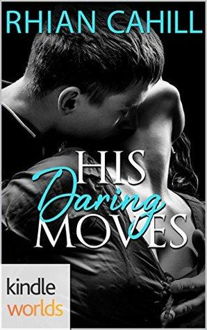 His Daring Moves