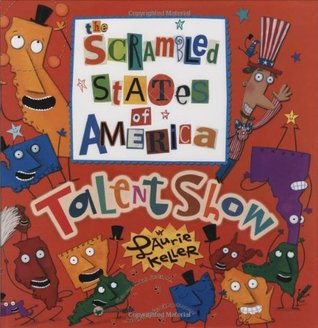 The Scrambled States of America Talent Show by Laurie Keller