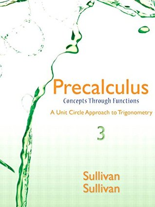 Precalculus: Concepts Through Functions, A Unit Circle Approach to Trigonometry (3rd Edition)