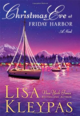 Christmas Eve at Friday Harbor, by Lisa Kleypas