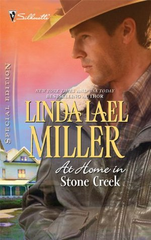 At Home In Stone Creek by Linda Lael Miller