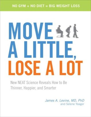 Move a Little, Lose a Lot: New NEAT Science Reveals How to Be Thinner, Happier, and Smarter