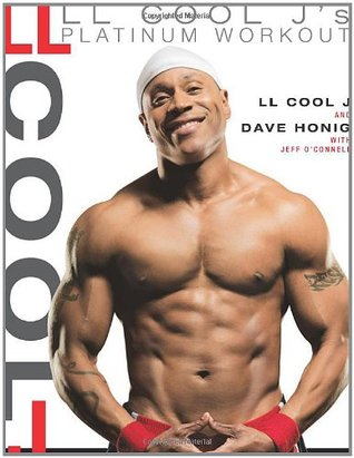 LL Cool j's Platinum Workout: Sculpt Your Best Body Ever with Hollywood's Fittest Star
