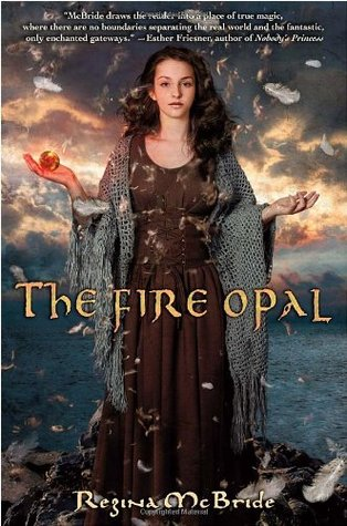 The Fire Opal by Regina McBride