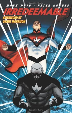 Irredeemable, Vol. 1 by Mark Waid