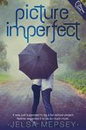 Picture Imperfect by Jelsa Mepsey