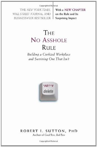 the-no-asshole-rule-building-a-civilized-workplace-and-surviving-one-that-isn-t