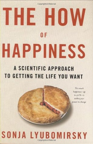 The How of Happiness by Sonja Lyubomirsky