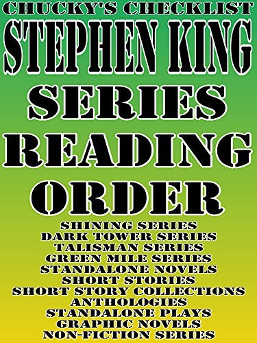 STEPHEN KING: SERIES READING ORDER: CHUCKYS CHECKLIST [Shining Series, Dark Tower Series, Talisman Series, Green Mile Series] (CHUCKY'S CHECKLIST Book 3)