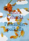 Pelkääjän paikalla by Laura Lehtola