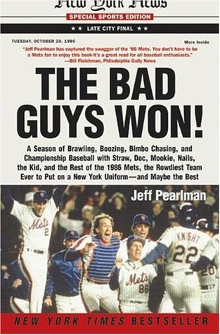 The Bad Guys Won! by Jeff Pearlman