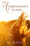 A Firefighter's Flame by D.  Hart