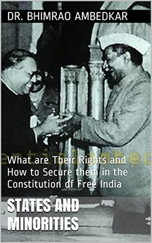 States and Minorities: What are their Rights and How to Secure them in the Constitution of Free India