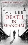 Death In Shanghai by M.J. Lee