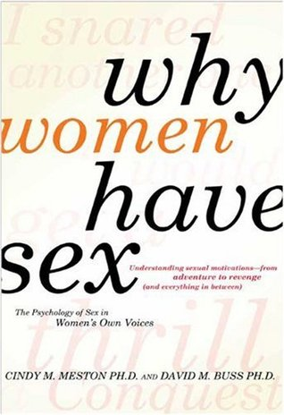 Why Women Have Sex: Understanding Sexual Motivations--From Adventure to Revenge
