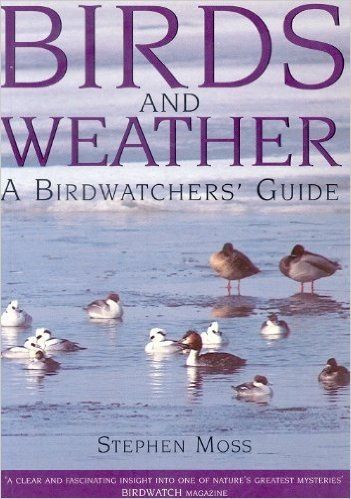 Birds And Weather: A Birdwatchers' Guide.