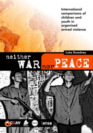 Neither War nor Peace: International comparisons of children and youth in organised armed violence