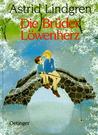 Die Brüder Löwenherz by Astrid Lindgren
