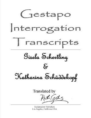 Gestapo Interrogation Transcripts: Gisela Schertling and Katharine Schüddekopf