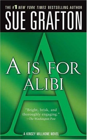A is for Alibi (Kinsey Millhone, #1)