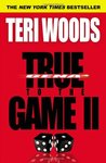 True to the Game II by Teri Woods