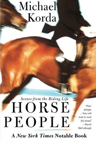 Ebook Horse People: Scenes from the Riding Life by Michael Korda read!