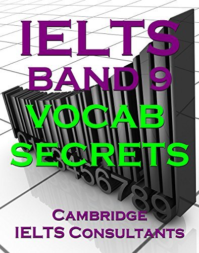IELTS Band 9 Vocab Secrets - Your Key To Band 9 Topic Vocabulary