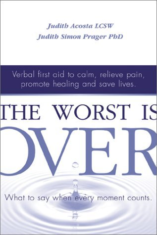 The Worst Is Over by Judith Acosta