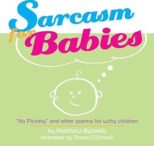 Sarcasm for Babies: